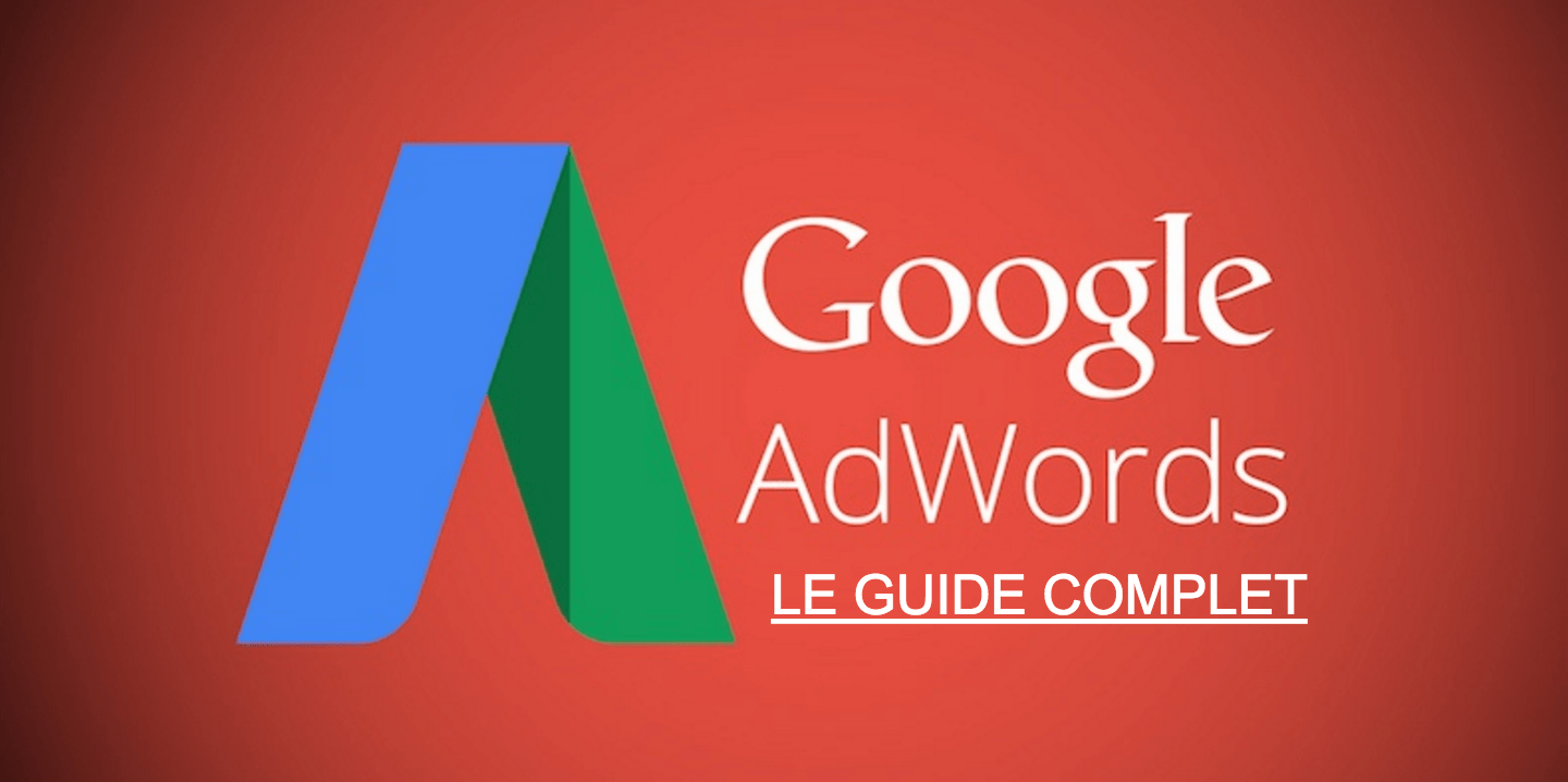Guide complet Google Adwords